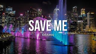 DEAMN - Save Me (Lyrics)