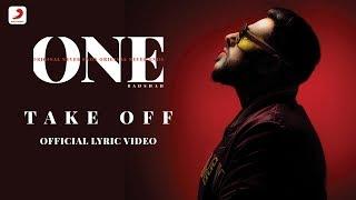 Badshah - Take Off | The Boss | ONE Album | Lyrics Video