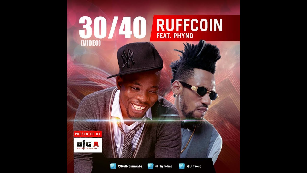 Download Ruffcoin Ft. Phyno - 30/40 [Official Video]