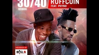 Ruffcoin Ft. Phyno - 30/40 [Official Video]