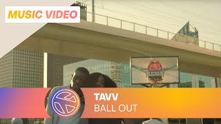 Tavv - Ball Out (Prod. FRNKIE)