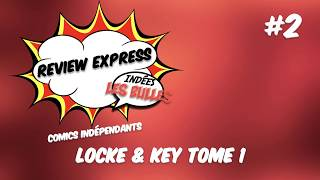 Review Comics Express #2 : Locke & key T1