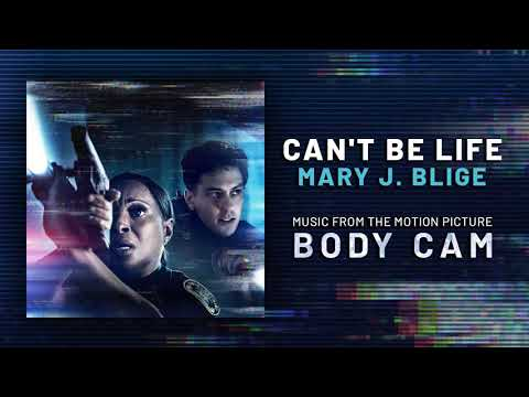 Can T Be Life From Body Cam By Mary J Blige Youtube