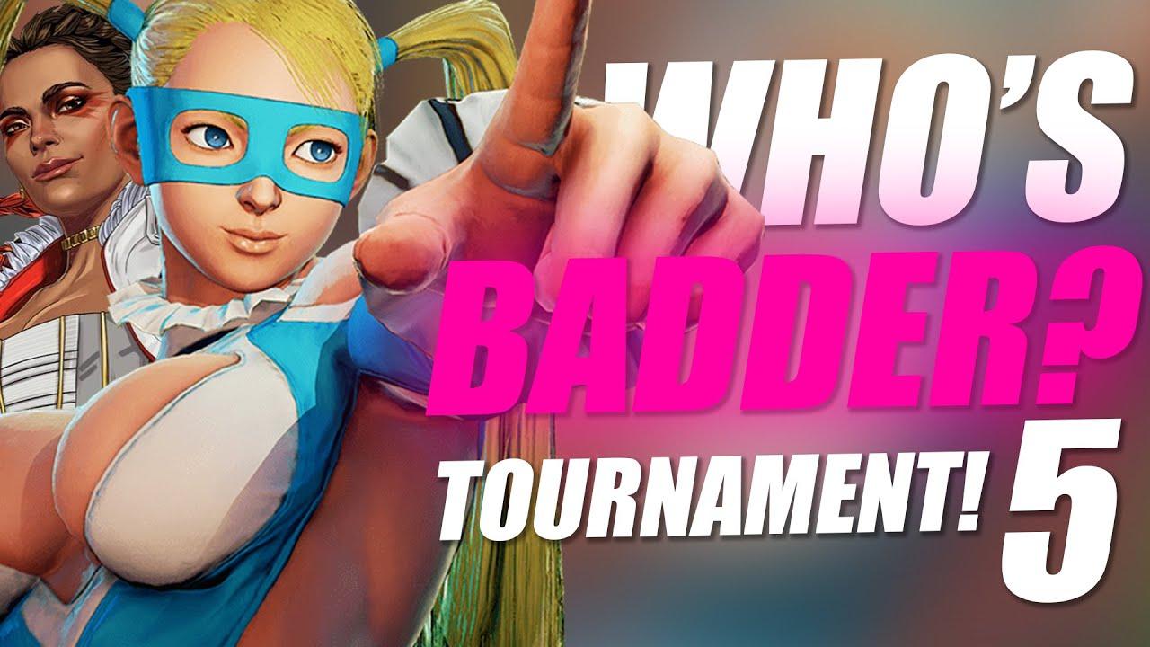 WHO'S BADDER? TOURNAMENT 5