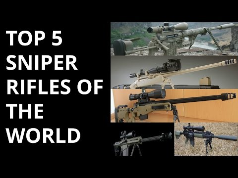TOP 5 SNIPER RIFLES OF THE WORLD
