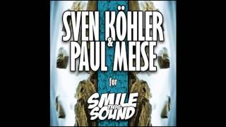 Sven Kohler & Paul Meise - Smile This Mixtape # 7