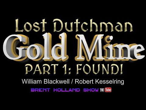 Lost Dutchman Gold Mine: FOUND! with Robert Kesselring & Bil