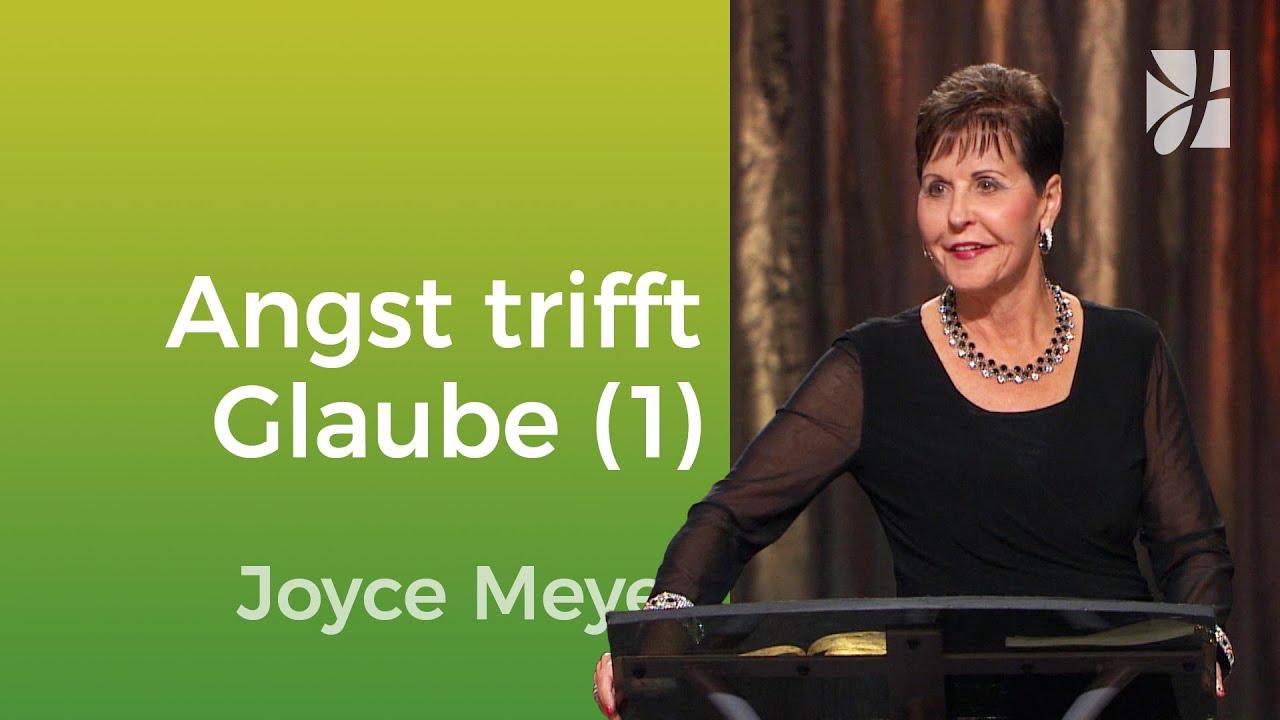 Begegne deiner Angst mit Glauben (1) – Joyce Meyer – Mit Jesus den Alltag meistern