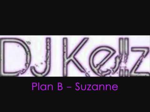DJ Kellz - Plan B - Suzanne [Dubstep] remix