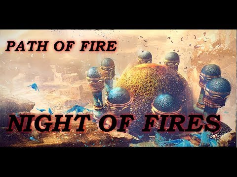 GW2 - Path of Fire - Part 3 - Night of Fires