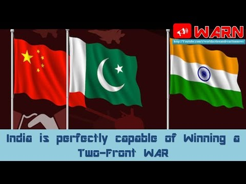 India is perfectly capable of Winning a Two-Front WAR