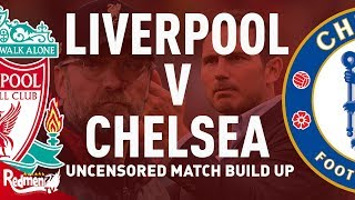 Liverpool Vs Chelsea  Super Cup Final  | Uncensored Match Build Up Show