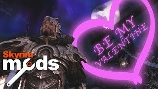 Valentine's Day Special! - Top 5 Skyrim Mods of the Week