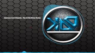 Adventure Club ft Krewella - Rise & Fall (KDrew Remix)