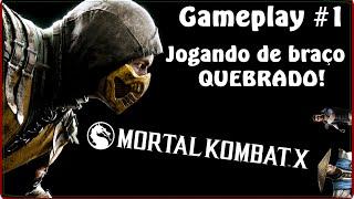 MORTAL KOMBAT X - GAMEPLAY 1# VAMO Johnny (ESTAVA COM BRAÇO QUEBRADO)
