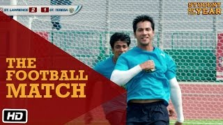 The Football Match - Student Of The Year - Sidharth Malhotra, Alia Bhatt & Varun Dhawan