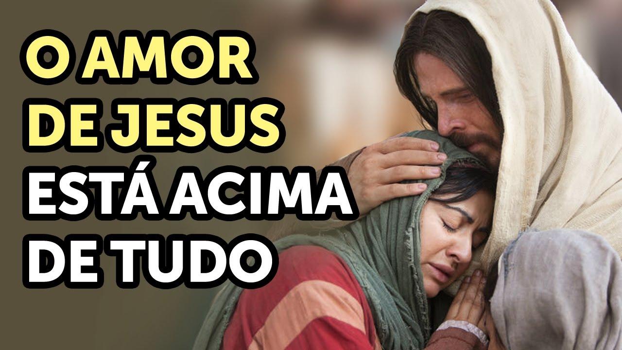 O amor de Jesus é incomparável