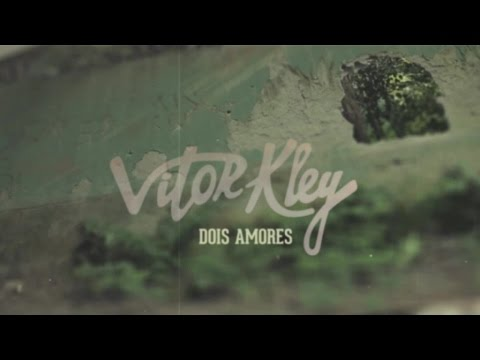 Vitor Kley - Dois Amores (Lyric Video)