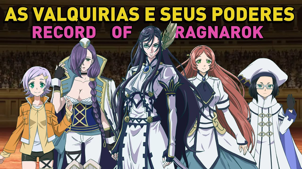 QUEM SÃO AS VALQUIRIAS E SEUS PODERES EM SHUUMATSU NO VALKYRIE / RECORD OF RAGNAROK!