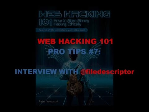 Web Hacking Pro Tips #7 with @Filedescriptor