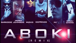 IcePrince ft Khuli, Mercy Johnson, Wizkid, M.I & Sarkodie -- (ABOKI OFFICAL REMIX) {2013}