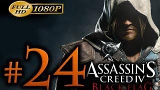 Assassin's Creed 4 Walkthrough Part 24 [1080p HD] - No Commentary - Assassin's Creed 4 Black Flag