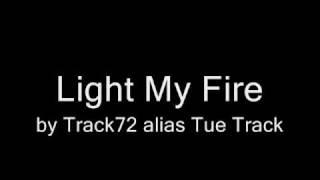Track 72 - Light My Fire