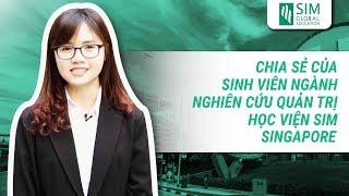 Chia sẻ của sinh viên ngành Management Studies - Học viện SIM Singapore