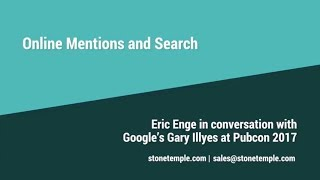 Online Mentions and Search - Eric Enge with Gary Illyes at Pubcon 2017