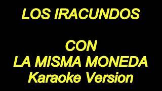 Los Iracundos - Con La Misma Moneda (Karaoke Lyrics) NUEVO!!