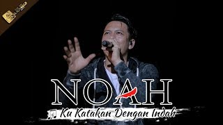 Download NOAH TERBARU | Ku Katakan Dengan Indah | Apache Feel The BLACKGOLD Concert - CIREBON 14 Oktober 2017