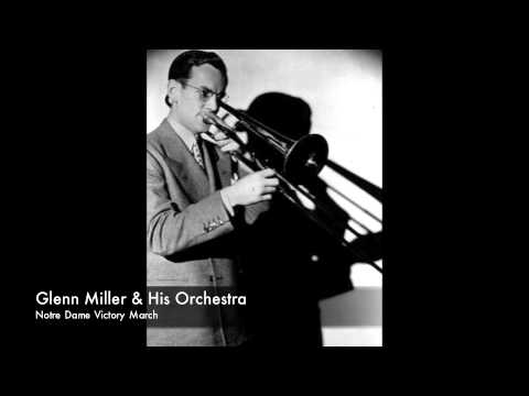 Glenn Miller & His Orchestra: Notre Dame Victory March