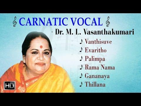 Dr. M. L. Vasanthakumari - Carnatic Vocal - Jukebox - Indian Classical Music