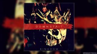 Downstait -  Kingdom