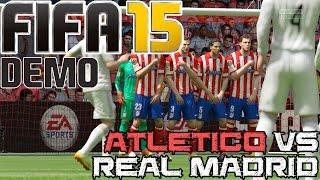 FIFA 15 || Demo || Atlético de Madrid vs Real Madrid