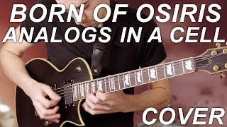 BORN OF OSIRIS ANALOGS IN A CELL GUITAR COVER + TABS