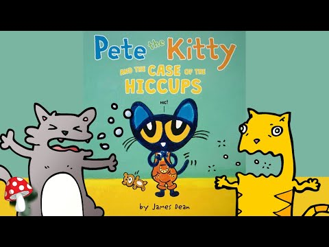 Pete the Kitty and the Case of the Hiccups (Read Aloud books for children) | Pete the Cat