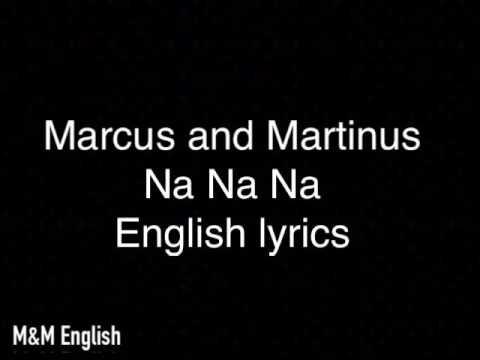 Marcus And Martinus - Na Na Na || English Lyrics