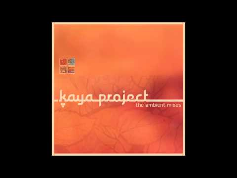 Kaya Project - Rise Above (Ambient Mix)