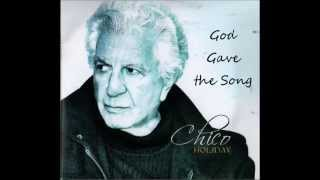 God Gave the Song by Chico Holiday