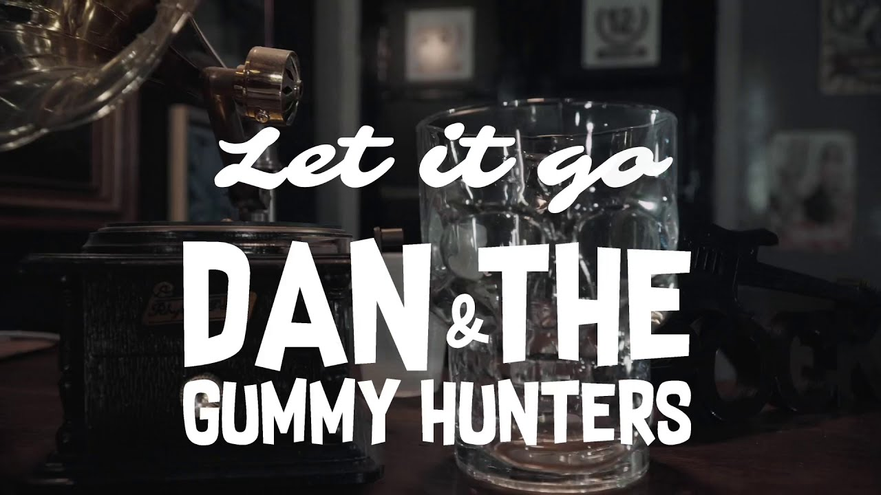 Dan & The Gummy Hunters - Let it go (Official Video)