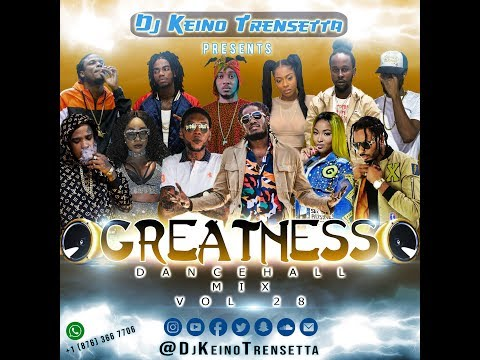 "APRIL 2018 NEW DANCEHALL MIX ""GREATNESS/BAKE BEAN"" VOL 28 [EXPLICIT & CLEAN VERSION]"