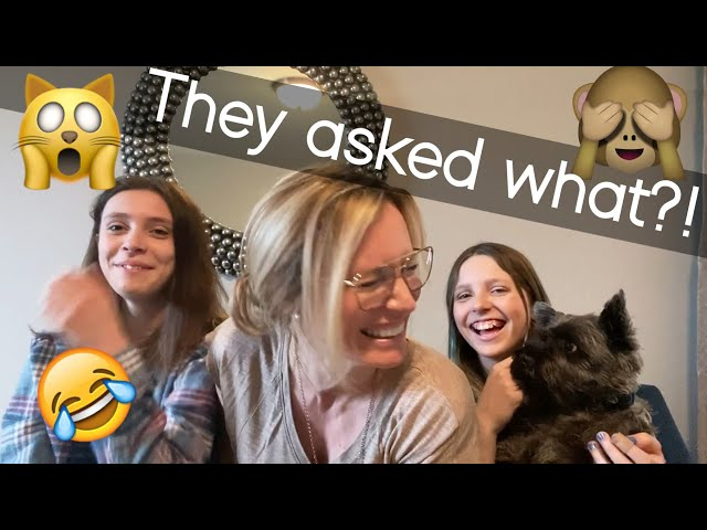 Burning Questions from my Girls!