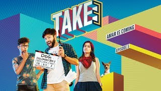 Take 3 - Episode 5 -  Amar Is Coming