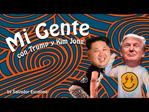 MI GENTE, J.Balvin Ft Willy William Por Trump Y Kim Jong - PARODIA