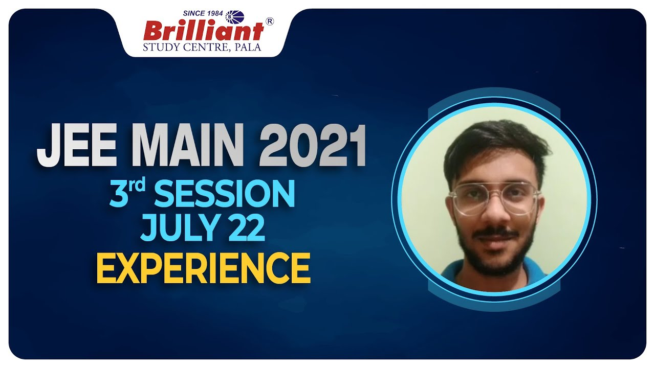 JEE MAIN 2021 | 3rd Session - July 22 | Experience