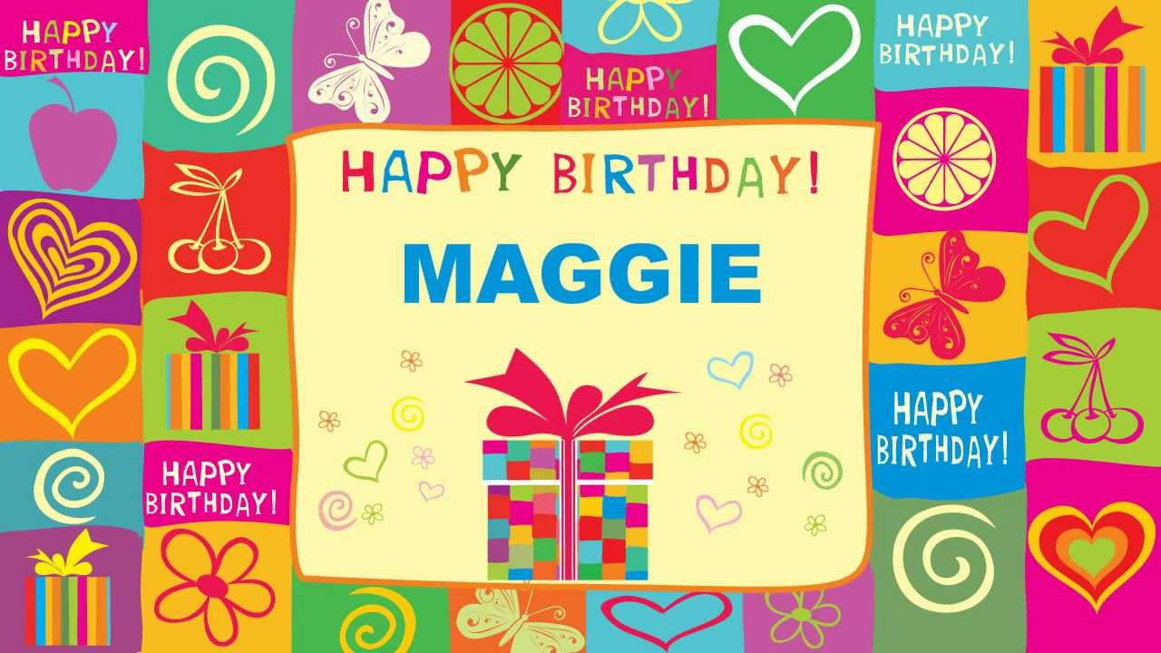 Maggie - Animated Cards - Happy Birthday - YouTube