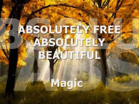 ABSOLUTELY FREE, ABSOLUTELY BEAUTIFUL - Magic (Lyrics)