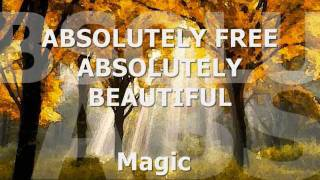 ABSOLUTELY FREE, ABSOLUTELY BEAUTIFUL - Magic (Lyrics)