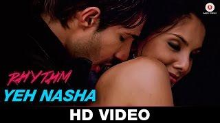 Yeh Nasha – Rhythm | KK & Natalie Di Luccio | Adeel Chaudhary &  …